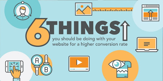 6 Things You Should Be Doing with Your Website for a Higher Conversion Rate | Oozle Media