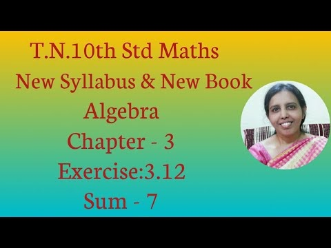 10th std Maths New Syllabus (T.N) 2019 - 2020 Algebra Ex:3.12-7