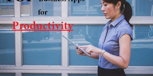 Top 6 Business & Productivity Apps for Easy Task & Business Management Procedures!