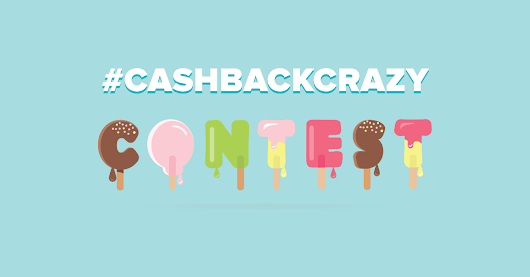 #CashBackCrazy Contest: Summer Edition