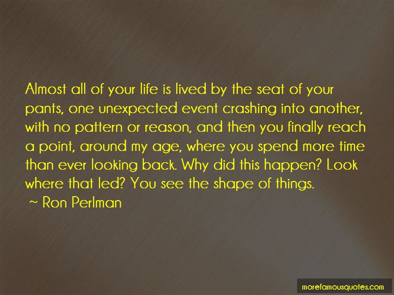 Unexpected Things Happen In Life Quotes Top 6 Quotes About