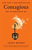 Contagious: Why Things Catch On [Kindle Edition]