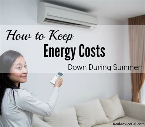 How to Keep Energy Costs Down During the Summer   Real