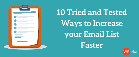 10 Tried and Tested Ways to Increase your Email List Faster - WPEka Blog