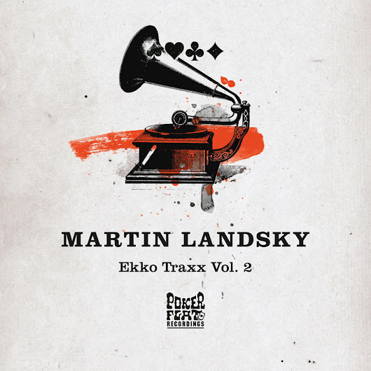 Martin Landsky - Ekko Traxx Vol. 2 – (Poker Flat Recordings) - DMC World Magazine