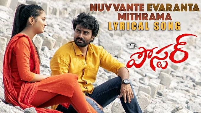 Nuvvante Evaranta Mithrama Song lyrics - Poster movie | Vijay Dharan, Akshata, RashiSingh | TMR | Sandy Addanki