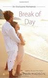 Break of Day (An Exclusive Romance) - Mari Madison