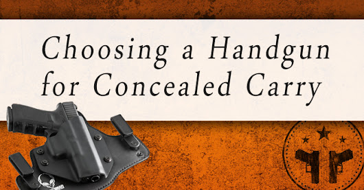 6 Considerations When Choosing a Handgun for Concealed Carry