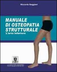 Manuale di Osteopatia Strutturale: L'Arto Inferiore Riccardo Baggiani