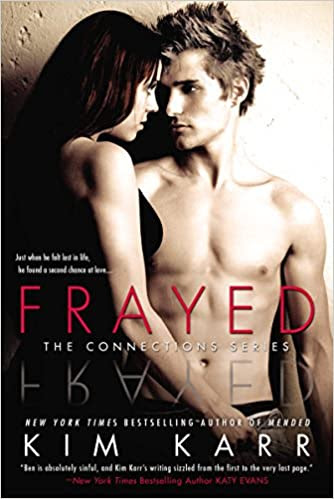 Frayed (Connections #4) by Kim Karr