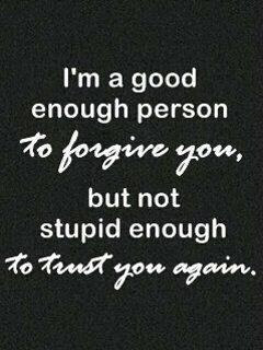 Im A Good Enough Person To Forgive You Exercise Quote