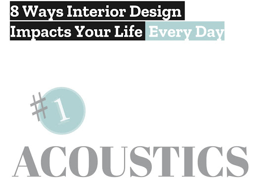 Acoustics : 8 Ways Interior Design Impacts Your Life Every Day
