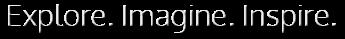 slogan, explore, imagine, inspire