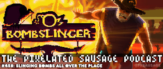 PSP #458: Slinging Bombs All over the Place - Home - Pixelated Sausage