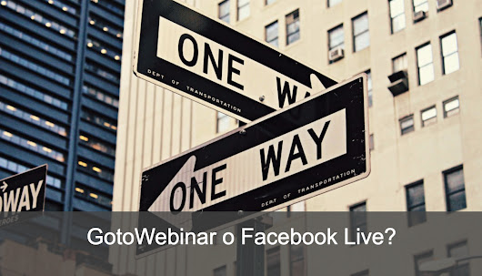 Facebook Live vs GotoWebinar: ha senso un confronto? - DigitalMarketingLab
