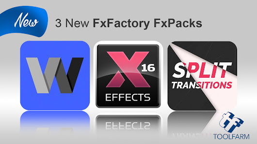 New: 3 New FxFactory FXPacks from Stupid Raisins, Idustrial Revolution & PremiumVFX