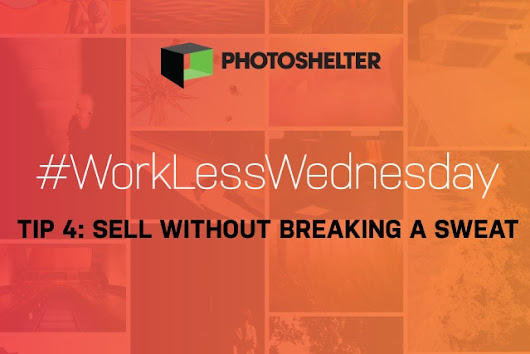 Simple Tips for Boosting Photo Sales in a Powerful Way | PhotoShelter Blog