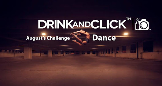 Drink and Click™ August's Monthly Challenge - Dance