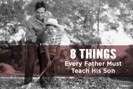 8 Things Every Father Should Teach His Son