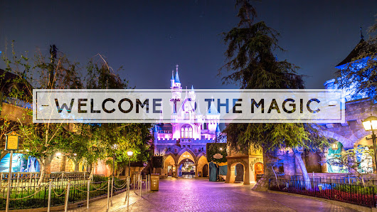 Welcome to The Magic - A Disneyland Timelapse