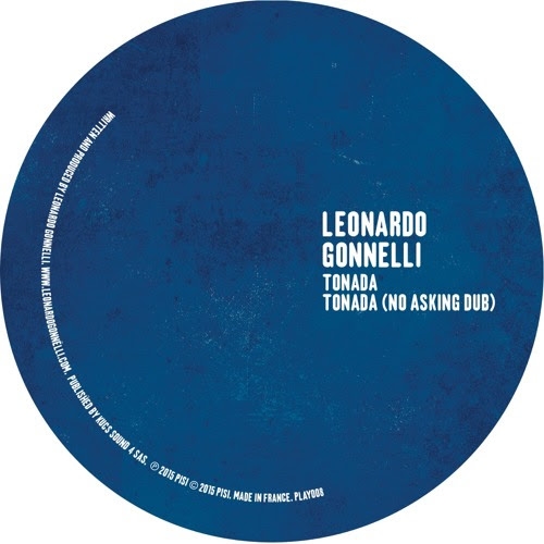Leonardo Gonnelli - Tonada [Seth Troxler's PLAY IT SAY IT] - OUT NOW by Leonardo Gonnelli