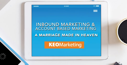 Inbound Marketing and Account Based Marketing: A Marriage Made in Heaven