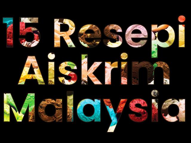 15 Resepi Aiskrim Malaysia (Viral)