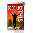 Amazon.com: Good Like This eBook: Peter Arpesella, Alexis Arendt, Ian Yee: Kindle Store