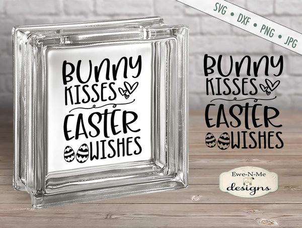 Bunny Kisses - Easter Wishes - SVG - Ewe N Me Designs