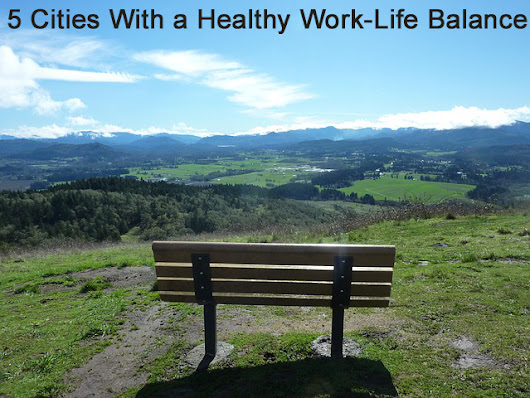 5 Cities With a Healthy Work-Life Balance - Your Life After 25: