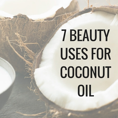 7 Beauty Uses for Coconut Oil - Happy Stylish Fit