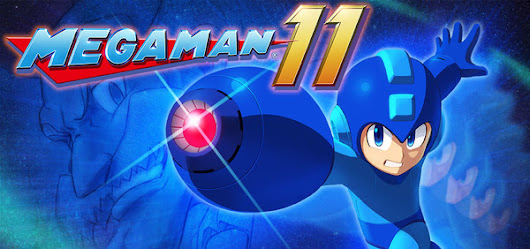 READY? Mega Man 11 is coming in Late 2018!