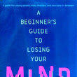 Shop for A Beginners Guide to Losing Your Mind by Emily Reynolds Book in used condition by comparing UK A Beginners Guide to Losing Your Mind by Emily Reynolds Book cheapest prices | UK Price Comparison