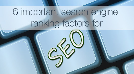 6 important search engine ranking factors for SEO | Fairy Blog Mother