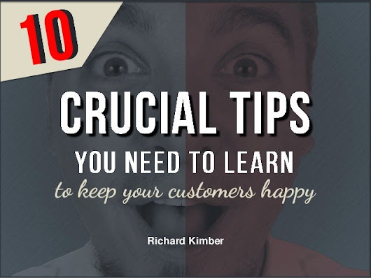 10 Crucial Tips You Need to Learn to Keep Your Customers Happy