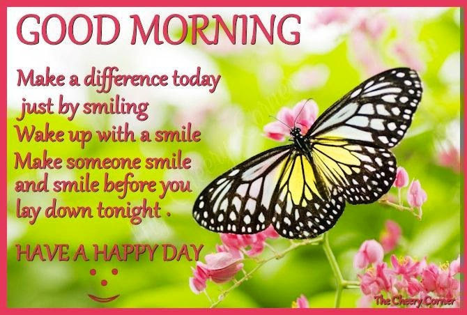 Good Morning Make A Difference Today Have A Happy Day Pictures