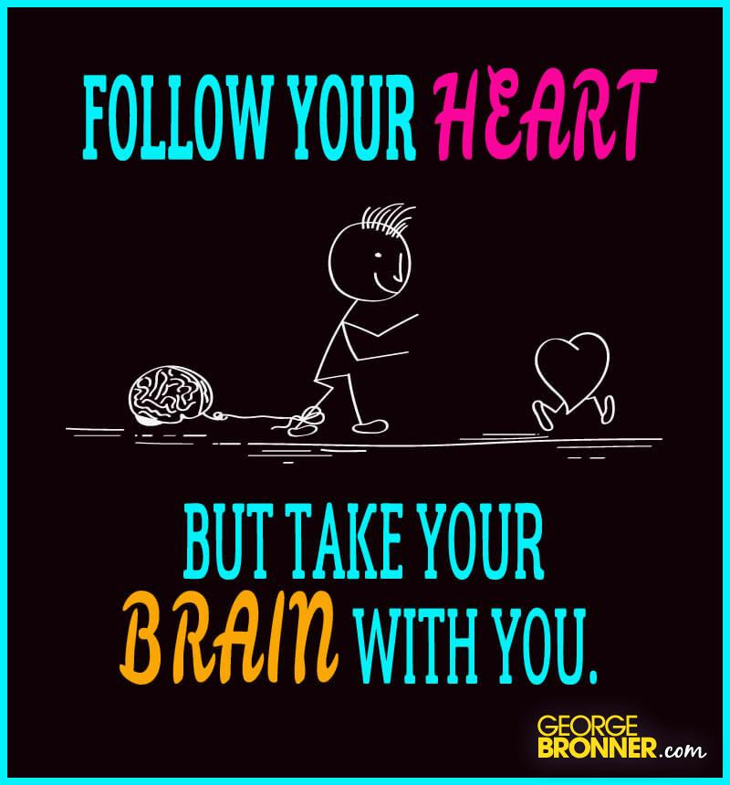Follow Your Heart Georgebronnercom Notes Quotes Comments