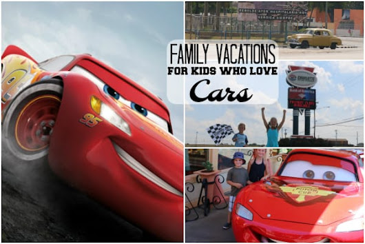 Vacations for Families with Toddlers who Love Cars | Have Baby Will Travel