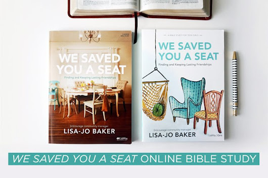 Announcing We Saved You a Seat Online Bible Study for Women + Teen Girls - SIGN UP! - LifeWay Women All Access