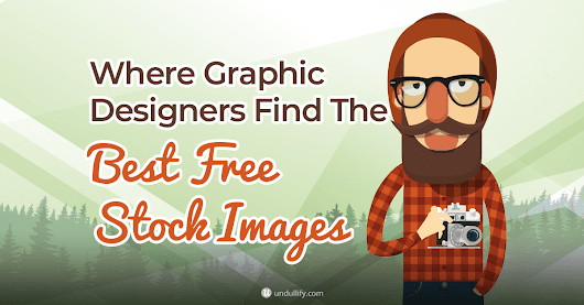 Where Graphic Designers Go To Find The Best Free Stock Photos and Images - Undullify Blog