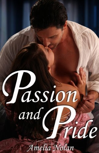 Passion And Pride (A Historical Romance) by Amelia Nolan