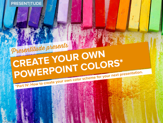 How to create color themes for PowerPoint presentations (Part IV) - Presentitude -