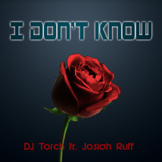 I don't know ft. Josiah Ruff | Torch