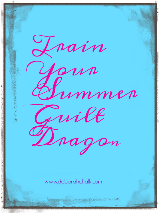 Train your summer guilt dragon. - Deborah Chalk Coaching
