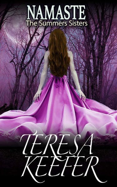 Book Cover for Namaste from The Summers Sisters paranormal romance trilogy by Teresa Keefer.