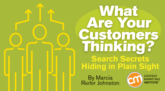 What Are Your Customers Thinking? Search Secrets Hiding in Plain Sight