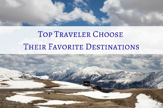 Top Travelers Pick Their Best Destinations - Reflections Enroute