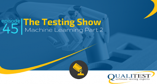 The Testing Show: Episode 45: Machine Learning, Part 2