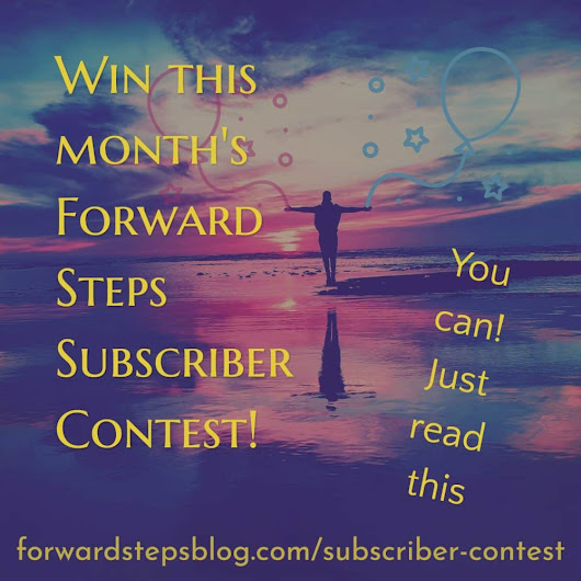 Subscriber contest For Forward Steps readers
