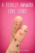 Title: A Totally Awkward Love Story, Author: Tom Ellen